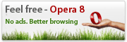 Opera 8: No ads. Better browsing