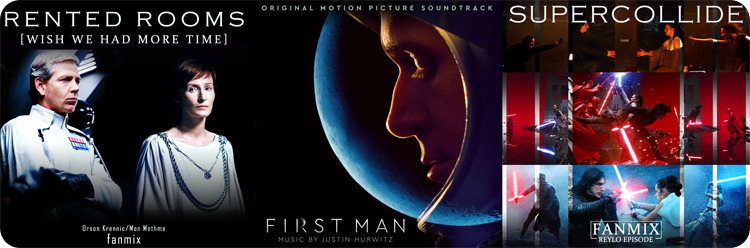 Fanmixes and First Man OST covers
